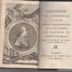 Libros antiguos: COLECCIÓN DE ANECDOTAS VIDA Y VIAGES DE JOSEPH II EMPERADOR BENITO CANO 1790 MÁS LAUDON. Lote 104018567