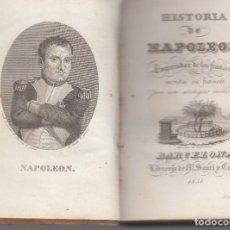 Libros antiguos: HISTORIA DE NAPOLEON POR UN ANTIGUO MILITAR BARCELONA M.SAURÍ 1831. Lote 104020675