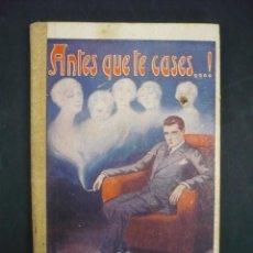 Libros antiguos: ¡ANTES QUE TE CASES...! CARTAS A UN JOVEN CASADERO. - RUIZ AMADO, RAMÓN R.P.. Lote 104018631