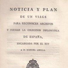 Libros antiguos: M. ABELLA. NOTICIA Y PLAN DE VIAGE PARA RECONOCER ARCHIVOS Y FORMAR LA COLECCIÓN DIPLOMÁTICA. MADRID. Lote 104041099