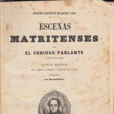 Libros antiguos: ESCENAS MATRITENSES EL CURIOSO PARLANTE MESONEROS ROMANOS 1851 GASPAR ROIG. Lote 104054023