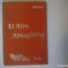 Libros antiguos: LIBRERIA GHOTICA. MASCAREÑAS. EL AIRE ATMOSFERICO. MANUALES SOLER. NUMERO 17. CON GRABADOS.. Lote 104055843