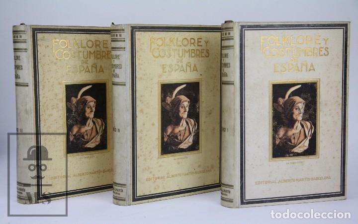 CONJUNTO DE 3 TOMOS / LIBROS FOLKLORE Y COSTUMBRES DE ESPAÑA - ED. ALBERTO MARTÍN. BARCELONA - 1934 (Libros Antiguos, Raros y Curiosos - Ciencias, Manuales y Oficios - Otros)