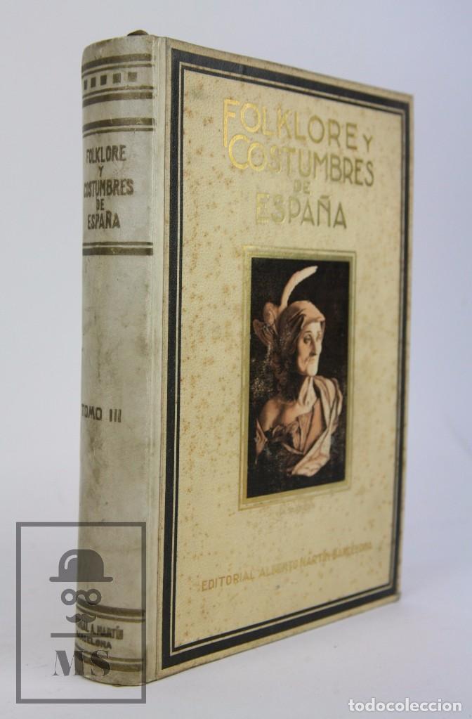 Libros antiguos: Conjunto de 3 Tomos / Libros Folklore y Costumbres de España - Ed. Alberto Martín. Barcelona - 1934 - Foto 4 - 104063047