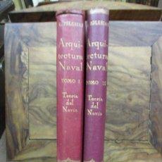 Libros antiguos: ARQUITECTURA NAVAL. PRIMERA PARTE. TEORÍA DEL NAVÍO. EMIGDIO IGLESIAS. 2 VOLS. 1921.. Lote 104071567