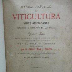 Libros antiguos: MANUAL PRÁCTICO DE VITICULTURA. VIDES AMERICANAS, SUMERSIÓN Y PLANTACIÓN.. GUSTAVO FOËX. 1885. Lote 104076083
