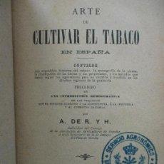 Libros antiguos: ARTE DE CULTIVAR EL TABACO EN ESPAÑA. A. DE R. Y H. 1887.. Lote 104076903