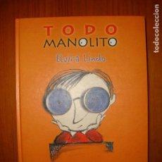 Libros antiguos: TODO MANOLITO - ELVIRA LINDO / ILUSTRACIONES DE EMILIO URBERUAGA - ALFAGUARA, MUY BUEN ESTADO. Lote 104112467