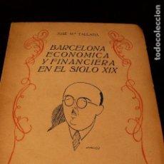 Libros antiguos: BARCELONA ECONOMICA Y FINANCIERA EN EL SIGLO XIX. Lote 104115511