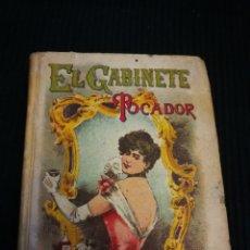 Libros antiguos: EL GABINETE TOCADOR. SATURNINO CALLEJA. XIX. BUEN ESTADO. Lote 104115988