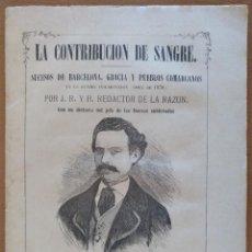 Libros antiguos: LA CONTRIBUCION DE SANGRE. SUCESOS BARCELONA GRACIA SANS SANT MARTÍ. INSURRECCION ABRIL 1870. Lote 104169355