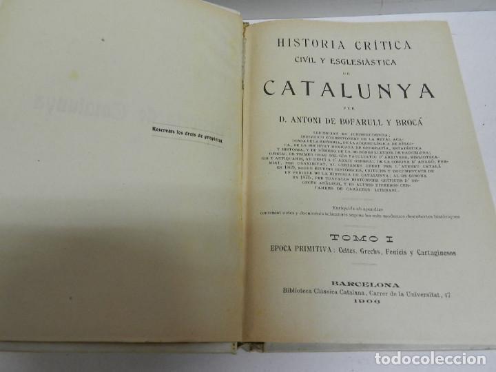 Libros antiguos: HISTORIA CRÍTICA CIVIL I ESGLESIASTICA DE CATALUNYA, ANTONI DE BOFARULL TOMS 01 02 .- 1VOL 1906 - Foto 2 - 104217523