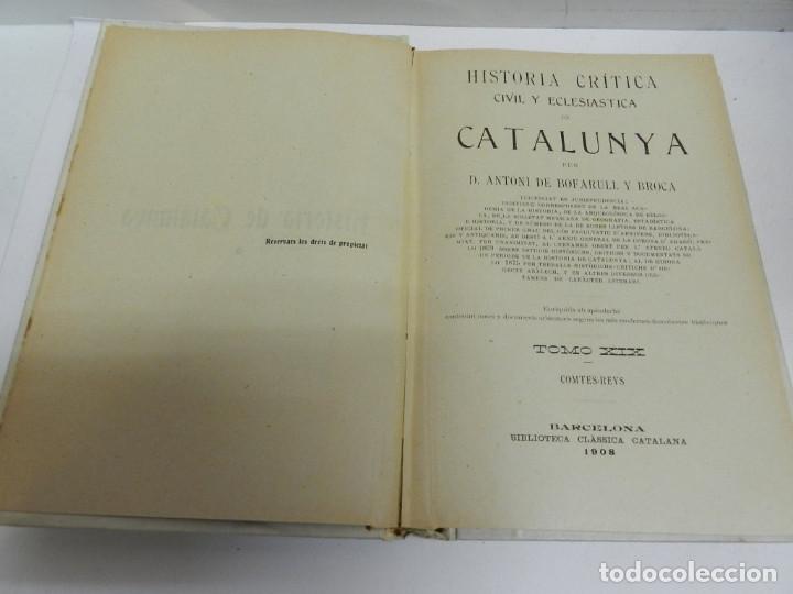 Libros antiguos: HISTORIA CRÍTICA CIVIL I ESGLESIASTICA DE CATALUNYA, ANTONI DE BOFARULL TOMS 19 20 .- 1VOL 1908 - Foto 2 - 104218891