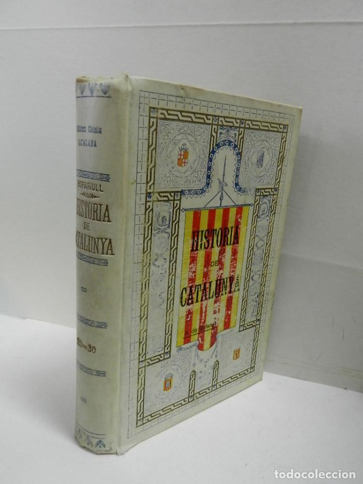 HISTORIA CRÍTICA CIVIL I ESGLESIASTICA DE CATALUNYA, ANTONI DE BOFARULL TOMS 29 30 .- 1VOL 1909 (Libros Antiguos, Raros y Curiosos - Historia - Otros)