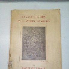 Libros antiguos: ÁNGEL DE APRAIZ: LA CASA Y LA VIDA EN LA ANTIGUA SALAMANCA (1917). Lote 104264099