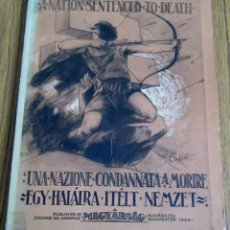 Libros antiguos: UNA NAZIONE CONDANNATA A MORIRE - EGY HALALRA ITELT NEMZET - MAGYARSAG BUDAPESTEN 1929. Lote 104289747