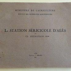 Libros antiguos: SEDA- LA STATION SERICICOLE D ALES- FRANCE- CH. SECRETAIN 1.934. Lote 104288831