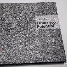 Libros antiguos: FRANCESCO POLENGHI (ARTE MODERNO. CATALOGO). Lote 104302571