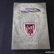 Libros antiguos: LIBRO TETUAN Y SU ATLETICO . Lote 104312855