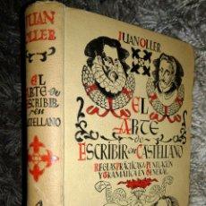 Libros antiguos: EL ARTE DE ESCRIBIR EN CASTELLANO JUAN OLLER EXCELENTE ESTADO. Lote 104324454