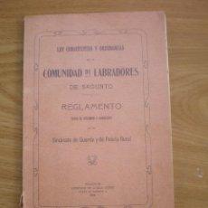 Libros antiguos: LIBRO O FOLLETO, LEY CONSTITUTIVA Y ORDENANZAS, COMUNIDAD DE LABRADORES, SAGUNTO (VALENCIA) 1910. Lote 104342003