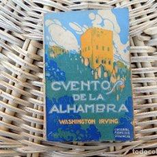 Libros antiguos: CUENTOS DE ALHAMBRA. WASHINTONG IRVING. PROMETEO. . Lote 104358867