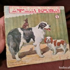 Libros antiguos: BIBLIOTECA PARA NIÑOS. EL REINO ANIMAL -ANIMALES DOMESTICOS Nº 1 RAMON SOPENA BARCELONA. Lote 104389471