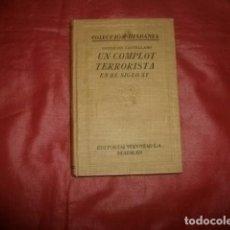 Libros antiguos: UN COMPLOT TERRORISTA EN EL SIGLO XV LOS COMIENZOS DE LA INQUISICIÓN ARAGONESA - CONDE DE CASTELLANO. Lote 104467495