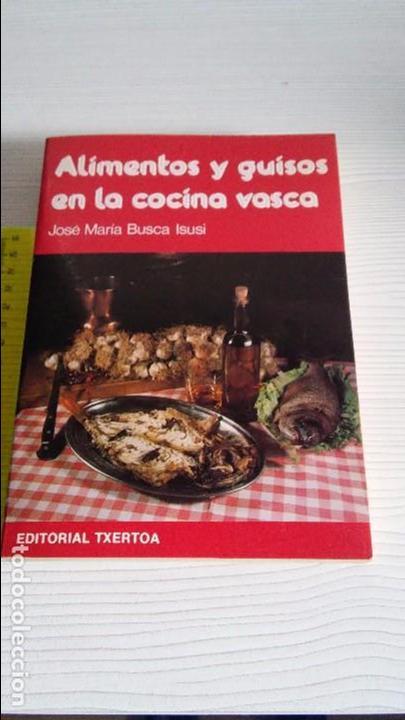 ALIMENTOS Y GUISOS EN LA COCINA VASCA (Libros Antiguos, Raros y Curiosos - Cocina y Gastronomía)