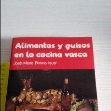 Libros antiguos: ALIMENTOS Y GUISOS EN LA COCINA VASCA. Lote 104468427