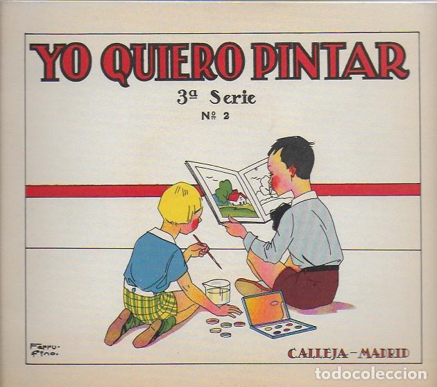 YO QUIERO PINTAR. 3ª SERIE Nº 2. MADRID : CALLEJA, 1936. 19X22 CM. 16 P. (Libros Antiguos, Raros y Curiosos - Literatura Infantil y Juvenil - Otros)
