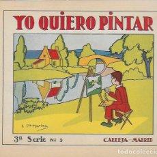 Libros antiguos: YO QUIERO PINTAR. 3ª SERIE Nº 3. MADRID : CALLEJA, 1936. 19X22 CM. 16 P.. Lote 104489279