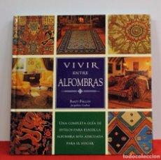 Libri antichi: LIBRO VIVIR ENTRE ALFOMBRAS. Lote 104523711