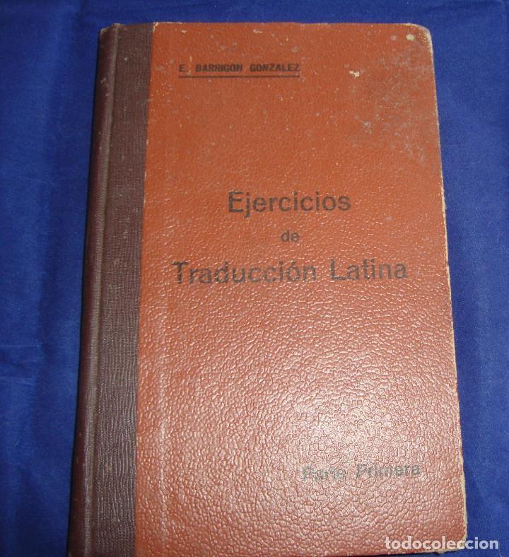 EJERCICIOS DE TRADUCCIÓN LATIANA PRIMERA PARTE POR ENRIQUE BARRIGÓN GONZÁLEZ 1932 (Libros Antiguos, Raros y Curiosos - Otros Idiomas)