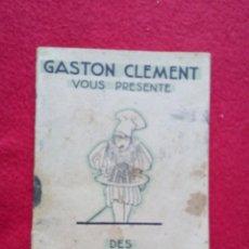 Libros antiguos: COCINA GASTON CLEMENT DES DOUCEURS RARO FOLLETO 15 CMS 64 PGS 150 GRS . Lote 104593731