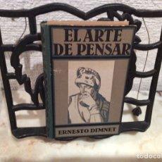 Libros antiguos: EL ARTE DE PENSAR / ERNESTO DIMNET, -ED. GUSTAVO GILI 1934. Lote 104556667