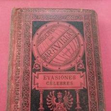 Libros antiguos: EVASIONES CÉLEBRES , FEDERICO BERNARD , 1885. Lote 104609787