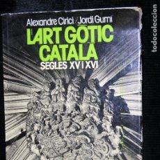 Libros antiguos: (F.1-1)L´ART GÒTIC CATALÀ - ARQUITECTURA SIGLOS XV & XVI - EDICIONS 62. Lote 104627443