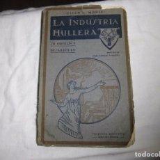 Libros antiguos: ASTURIAS.MINERIA.LA INDUSTRIA HULLERA SU ORIGEN Y DESARROLLO.JULIAN G.MUÑIZ 1930?. Lote 104632615