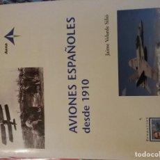 Libros antiguos: AVIONES ESPAÑOLES DESDE 1910 AÑO: 1995 TAPAS: DURAS PÁGINAS: 480 PRECIO: 45€ EDITORIAL:AENA FOTOGRAF. Lote 104694403