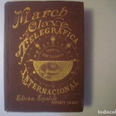 Libros antiguos: LIBRERIA GHOTICA. MARCH. CLAVE TELEGRAFICA INTERNACIONAL. EDICION ESPAÑOLA. 1890. . Lote 104705011