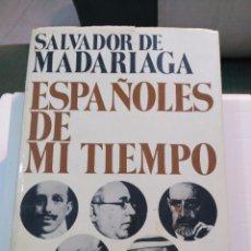 Libros antiguos: ESPAÑOLES DE MI TIEMPO - SALVADOR DE MADARIAGA - PLANETA TAPAS DURAS. Lote 104715055