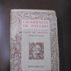 Livres anciens: CIGARRALES DE TOLEDO. TIRSO DE MOLINA. EDITORIAL RENACIMIENTO. RUSTICA. INTONSO. Lote 104755471