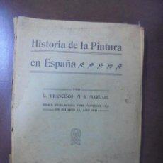 Libros antiguos: HISTORIA DE LA PINTURA EN ESPAÑA. FRANCISCO PI Y MARGALL. IMPRENTA ARTISTICA ESPAÑOLA 1851. Lote 104755839