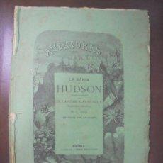 Libros antiguos: AVENTURAS DE MAR Y TIERRA. LA BAHIA DE HUDSON. CAPITAN MAYNE-REID. ILUSTRADA. MADRID, GASPAR Y ROIG. Lote 104756799