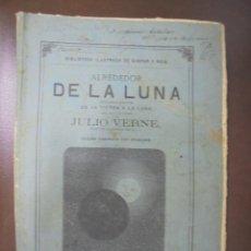 Libros antiguos: ALREDEDOR DE LA LUNA. JULIO VERNE. ILUSTRADA. GASPAR Y ROIG, MADRID. Lote 104756891