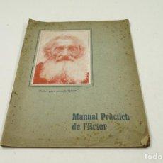 Libros antiguos: MANUAL PRÀCTICH DE L'ACTOR PER ACTOR VELL, ANYS 20, ED. LA NEOTIPIA. 15,5X21,5CM. Lote 104766415