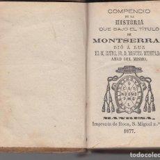 Libros antiguos: COMPENDIO DE LA HISTORIA DE MONTSERRAT MIGUEL MUNTADAS ABAD 1877. Lote 104797263