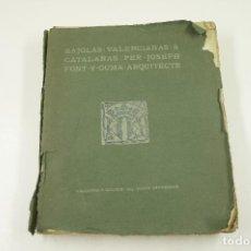 Libros antiguos: RAJOLA VALENCIANA I CATALANA PER JOSEPH FONT GUMA ARQUITECTE, 1905, VILANOVA I LA GELTRÚ.23,5X28,5CM. Lote 104854439