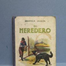 Libros antiguos: 1934.- EL HEREDERO. ED. RAMON SOPENA. Lote 104871683